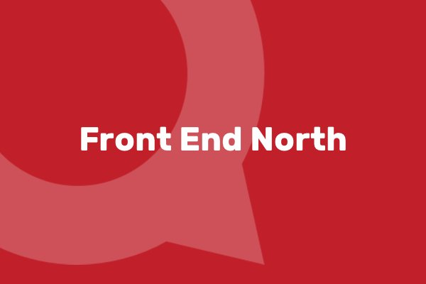 FrontEnd North: An in depth look at the event